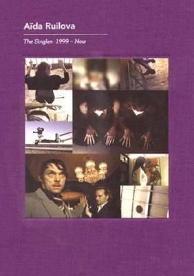 Aida Ruilova: The Singles 1999. Now (Hardback)