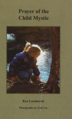 Prayer of the Child Mystic (Hardback)
