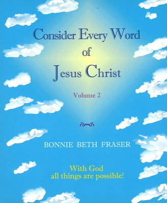 Consider Every Word of Jesus Christ: v. II (Paperback)