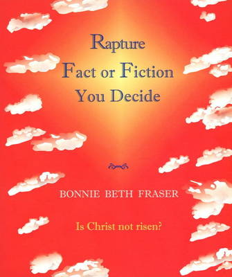 Rapture - Fact or Fiction: You Decide (Paperback)