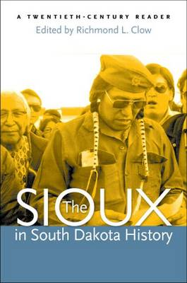 The Sioux in South Dakota History: A Twntieth-century Reader (Paperback)