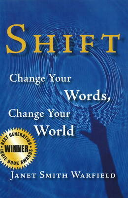 Shift: Change Your Words, Change Your World (Paperback)
