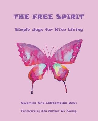 The Free Spirit: Simple Joys for Wise Living (Paperback)
