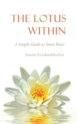 The Lotus Within: A Simple Guide to Inner Peace (Paperback)