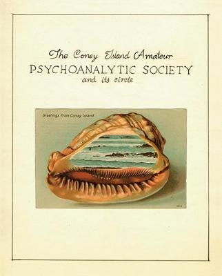 The Coney Island Amateur Psychoanalytic Society and its Circle (Paperback)
