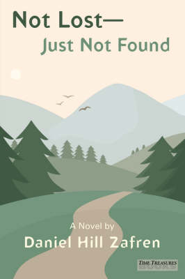 Not Lost - Just Not Found (Paperback)