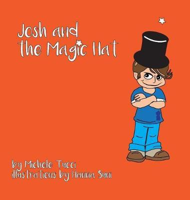 Josh & the Magic Hat (Hardback)