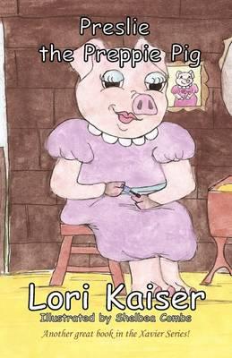 Preslie the Preppie Pig (Paperback)