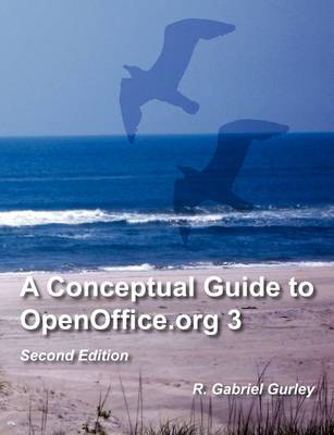 A Conceptual Guide to OpenOffice.Org 3: Second Edition (Paperback)