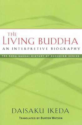 The Living Buddha: An Interpretive Biography (Paperback)