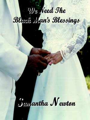 We Need the Black Man's Blessings (Paperback)