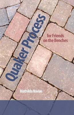 Quaker Process for Friends on the Benches (Paperback)