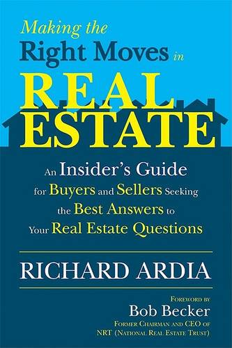 Making the Right Moves in Real Estate: An Insider's Guide for Buyers and Sellers Seeking the Best Answers to Your Real Estate Questions (Paperback)