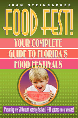 Food Fest! Your Complete Guide to Florida's Food Festivals (Paperback)