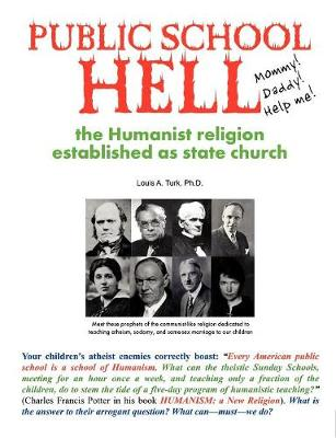 Public School Hell: The Establishment of the Humanist Religion as State Church (Paperback)