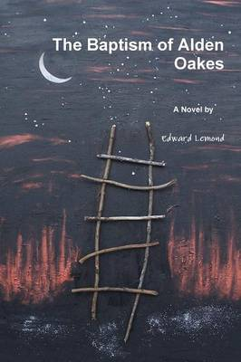 The Baptism of Alden Oakes (Paperback)