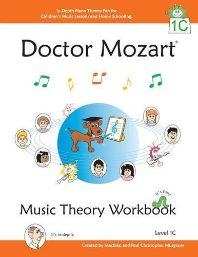 Doctor Mozart Music Theory Workbook Level 1C: In-Depth Piano Theory Fun for Music Lessons and Home Schooling (Paperback)