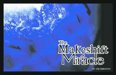 Makeshift Miracle Volume 1 (Paperback)
