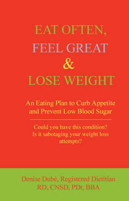 Eat Often, Feel Great and Lose Weight (Paperback)
