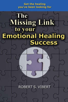The Missing Link to Your Emotional Healing Success (Paperback)