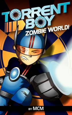 Torrentboy: Zombie World! (Paperback)
