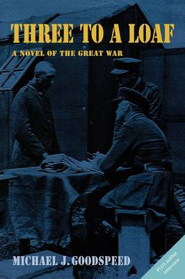 Three to a Loaf: A Novel of the Great War (Paperback)
