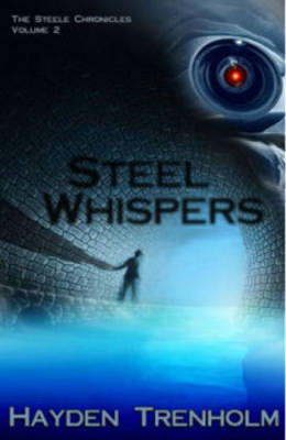 The Steele Chronicles: Steel Whispers Volume 2 (Paperback)