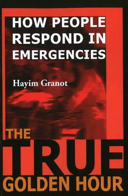 True Golden Hour: How People Respond in Emergencies (Paperback)