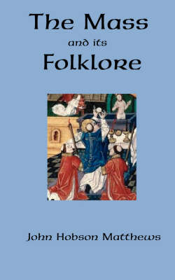 The Mass and Its Folklore (Paperback)