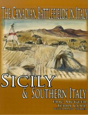 Canadian Battlefields in Italy: Sicily and Southern Italy (Paperback)