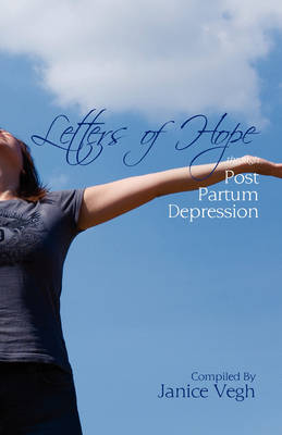 Letters of Hope Through Post Partum Depression (Paperback)