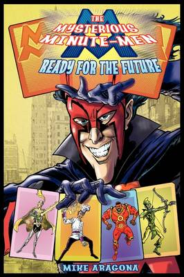 The Mysterious Minute-Men: Ready for the Future (Paperback)
