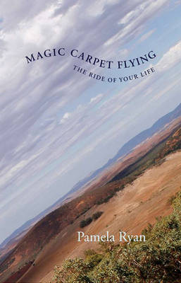 Magic Carpet Flying: The Ride of Your Life (Paperback)