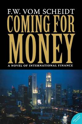 Coming for Money: A Novel of International Finance (Paperback)
