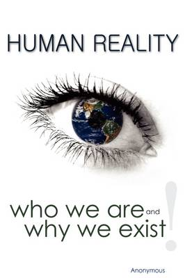 Human Reality--Who We Are and Why We Exist (Hardback)