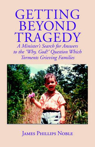 Getting Beyond Tragedy (Paperback)
