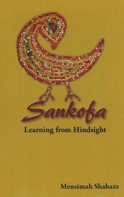 Sankofa: Learning from Hindsight (Paperback)