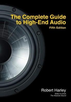 The Complete Guide to High-End Audio (Paperback)