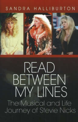 Read Between My Lines: The Musical and Life Journey of Stevie Nicks (Hardback)