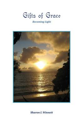 Gifts of Grace, Becoming Light (Paperback)