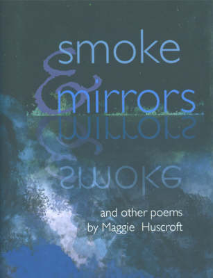 Smoke and Mirrors: And Other Poems (Hardback)