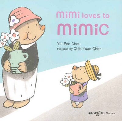 Mimi Loves to Mimic (Hardback)