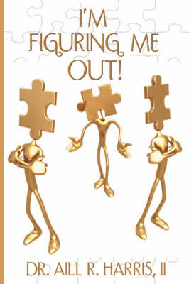I'm Figuring Me Out! (Paperback)