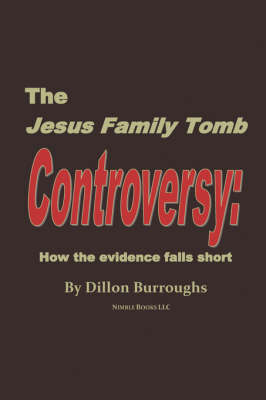 The Jesus Family Tomb Controversy: How the Evidence Falls Short (Paperback)