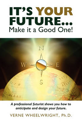 It's Your Future...Make It a Good One! (Paperback)