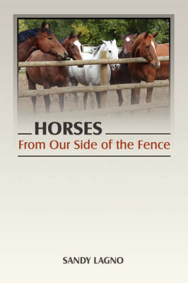 Horses: From Our Side of the Fence (Paperback)