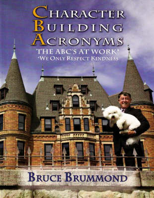 Character Building Acronyms: The ABC's at Work (Paperback)