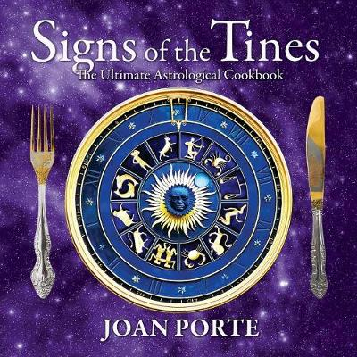 Signs of the Tines: The Ultimate Astrological Cookbook (Paperback)