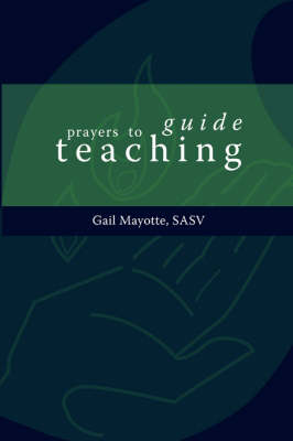 Prayers to Guide Teaching (Paperback)