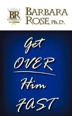 Get Over Him FAST (Paperback)
